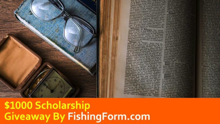 $1000 Scholarship Giveaway By FishingForm.com