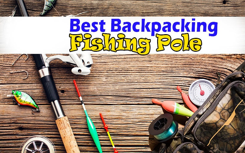Best-Backpacking-Fishing-Pole