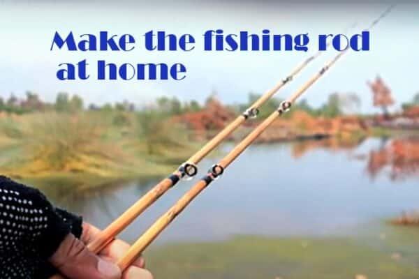 Making-a-Fishing-Rod